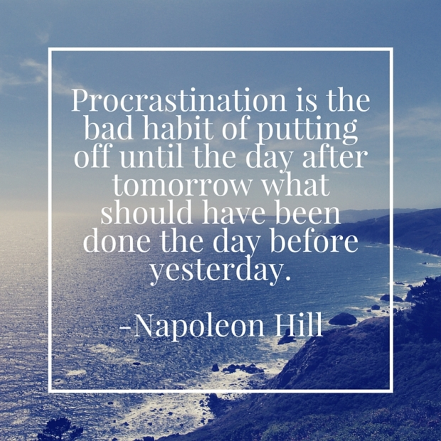 Procrastination is the bad habit of putting